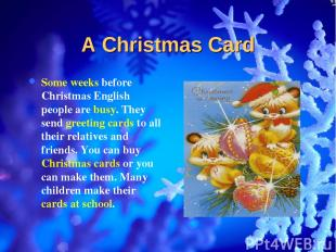 A Christmas Card Some weeks before Christmas English people are busy. They send