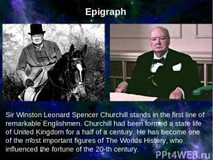 Sir Winston Leonard Spencer Churchill stands in the first line of remarkable Eng