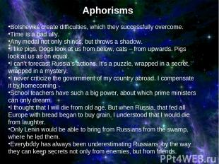 Aphorisms Bolsheviks create difficulties, which they successfully overcome. Time