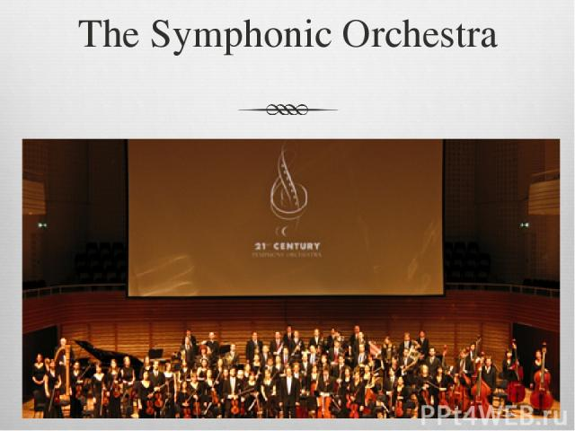 The Symphonic Orchestra