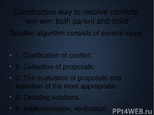 "Constructive way to resolve conflicts, ""win-win: both parent and child"" Solution"