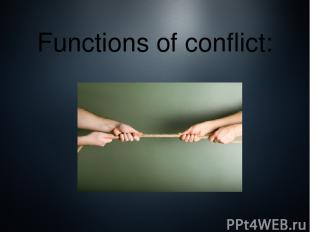 Functions of conflict: