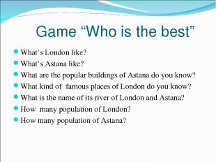 """Game """"Who is the best"""" What's London like? What's Astana like? What are the popu"""