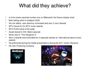 What did they achieve? 3 of his tracks reached number one on Billboard's Hot Dan