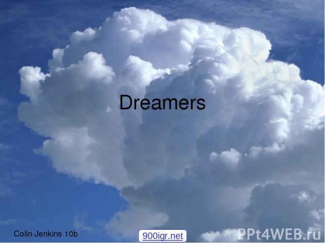Dreamers Colin Jenkins 10b 900igr.net