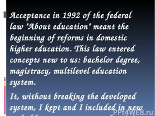 """Acceptance in 1992 of the federal law """"About education"""" meant the beginning of r"""