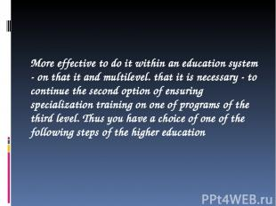 More effective to do it within an education system - on that it and multilevel.