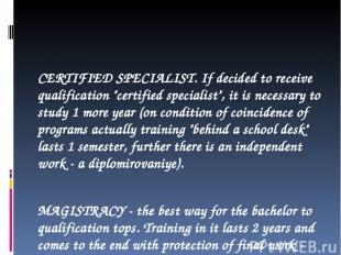 """CERTIFIED SPECIALIST. If decided to receive qualification """"certified specialist"""""""