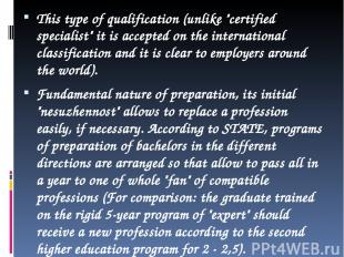 """This type of qualification (unlike """"certified specialist"""" it is accepted on the"""