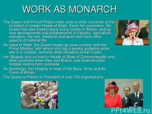 WORK AS MONARCH The Queen and Prince Philips make visits to other countries at t