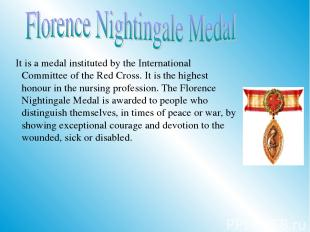 It is a medal instituted by the International Committee of the Red Cross. It is