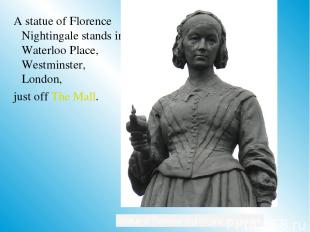 A statue of Florence Nightingale stands in Waterloo Place, Westminster, London,