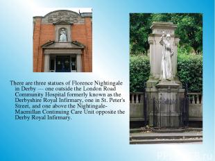 There are three statues of Florence Nightingale in Derby — one outside the Londo