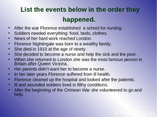 List the events below in the order they happened. After the war Florence establi
