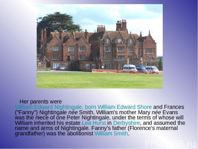 Her parents were William Edward Nightingale, born William Edward Shore and Frances (