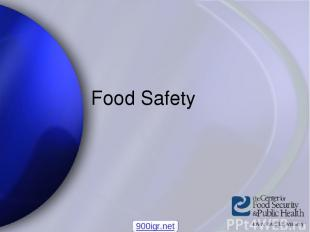 Food Safety 900igr.net Center for Food Security and Public Health Iowa State Uni