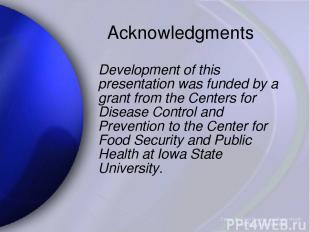 Center for Food Security and Public Health Iowa State University 2004 Acknowledg