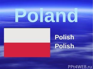 Poland Polish Polish