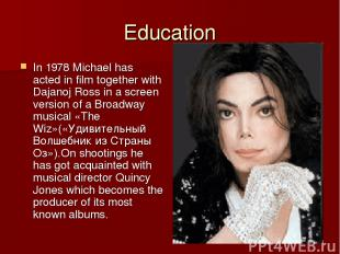 Education In 1978 Michael has acted in film together with Dajanoj Ross in a scre