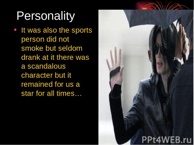 Personality It was also the sports person did not smoke but seldom drank at it there was a scandalous character but it remained for us a star for all times…