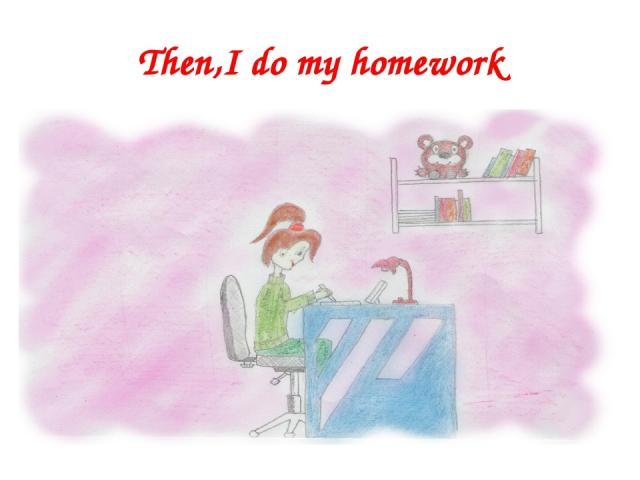 Then,I do my homework