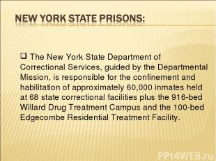 The New York State Department of Correctional Services, guided by the Department