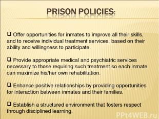 Offer opportunities for inmates to improve all their skills, and to receive indi
