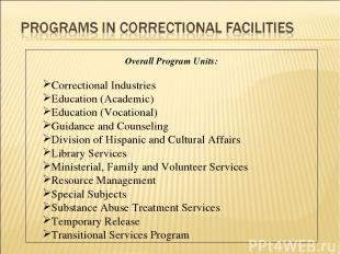 Overall Program Units: Correctional Industries Education (Academic) Education (V