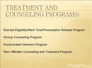 Earned Eligibility/Merit Time/Presumptive Release Program Group Counseling Progr