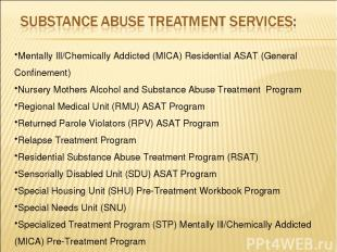 Mentally Ill/Chemically Addicted (MICA) Residential ASAT (General Confinement) N