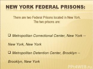 Metropolitan Correctional Center, New York -- New York, New York Metropolitan De