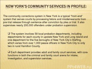 """The community corrections system in New York is a typical """"front-end"""" system tha"""