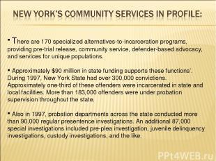 There are 170 specialized alternatives-to-incarceration programs, providing pre-