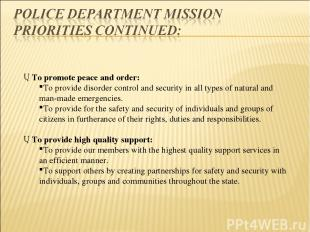 To promote peace and order: To provide disorder control and security in all type