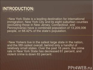 New York State is a leading destination for international immigration. New York