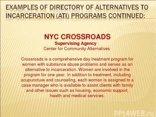 NYC CROSSROADS Supervising Agency : Center for Community Alternatives Crossroads