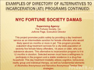 NYC FORTUNE SOCIETY DAMAS Supervising Agency: The Fortune Society, Inc. JoAnne P