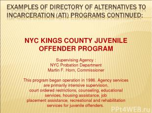 NYC KINGS COUNTY JUVENILE OFFENDER PROGRAM Supervising Agency : NYC Probation De