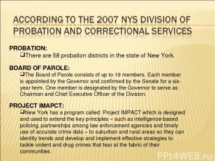 PROBATION: There are 58 probation districts in the state of New York. BOARD OF P