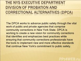 The DPCA works to advance public safety through the vital work of public and pri