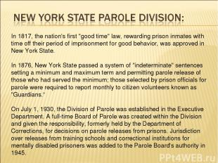 """In 1817, the nation's first """"good time"""" law, rewarding prison inmates with time"""