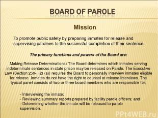 The primary functions and powers of the Board are: Making Release Determinations