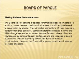 Making Release Determinations: The Board sets conditions of release for inmates