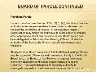 Revoking Parole: Under Executive Law (Section 259-i (3) (f) (x)), the Board has