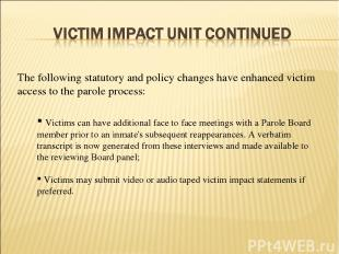 Victims can have additional face to face meetings with a Parole Board member pri