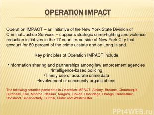 Operation IMPACT – an initiative of the New York State Division of Criminal Just