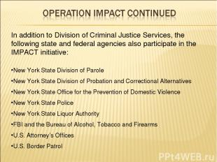In addition to Division of Criminal Justice Services, the following state and fe