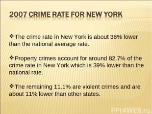 The crime rate in New York is about 36% lower than the national average rate. Pr