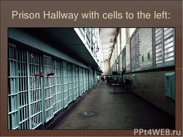 Prison Hallway with cells to the left: