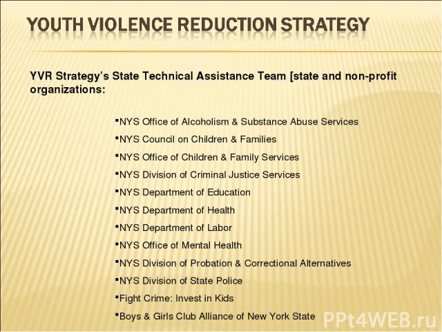 NYS Office of Alcoholism & Substance Abuse Services NYS Council on Children & Families NYS Office of Children & Family Services NYS Division of Criminal Justice Services NYS Department of Education NYS Department of Health NYS Department of Labor NY…